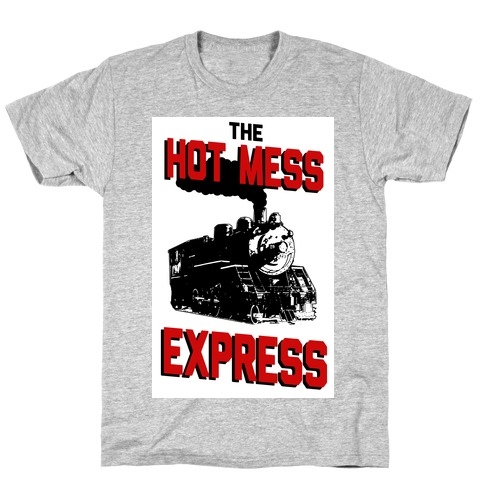 The Hot Mess Express T-Shirt