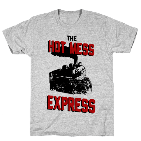 The Hot Mess Express Mens T-Shirt