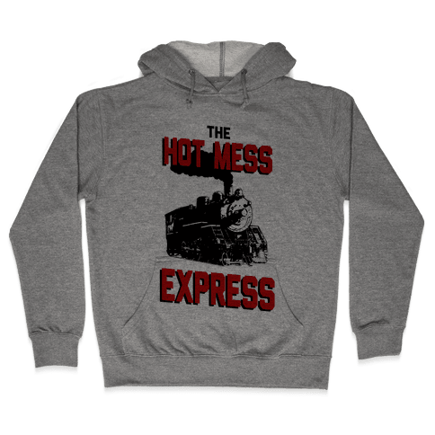 The Hot Mess Express Hooded Sweatshirt