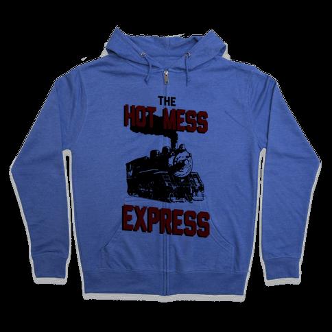 The Hot Mess Express Zip Hoodie
