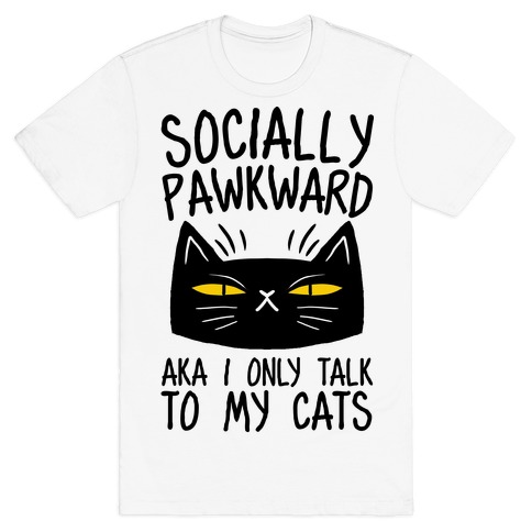 Socially Pawkward T-Shirt