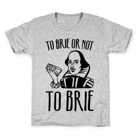 To Brie or Not To Brie Kids T-Shirt