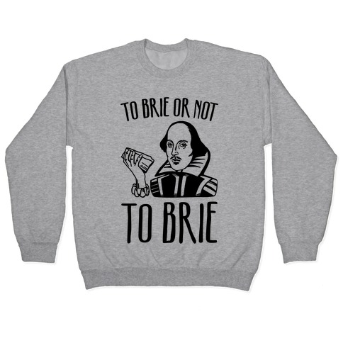 To Brie or Not To Brie Pullover