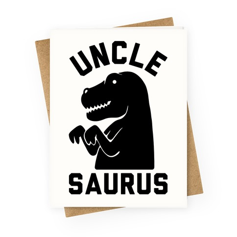 Uncle Saurus Greeting Card