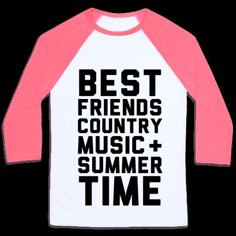 Best Friends, Country Music + Summer Time Baseball Tee