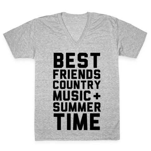 Best Friends, Country Music + Summer Time V-Neck Tee Shirt