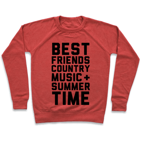 Best Friends, Country Music + Summer Time Pullover