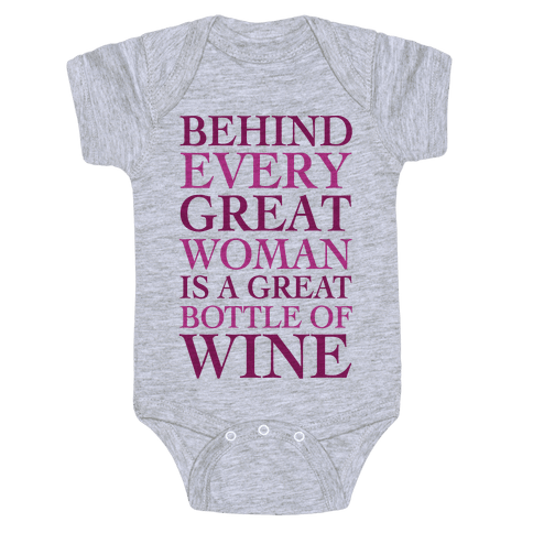 Behind Every Great Woman Is A Great Bottle Of Wine Baby Onesy