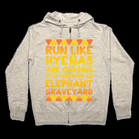 Run Like Hyenas Are Chasing You Through an Elephant Graveyard Zip Hoodie