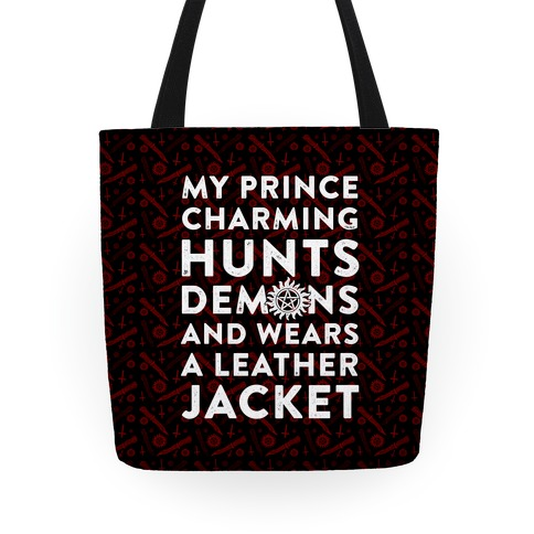 My Prince Charming Hunts Demons Tote