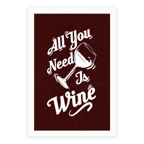 All You Need Is Wine Poster