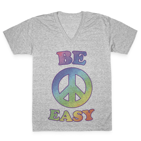 Be Easy (Peace Sign) V-Neck Tee Shirt