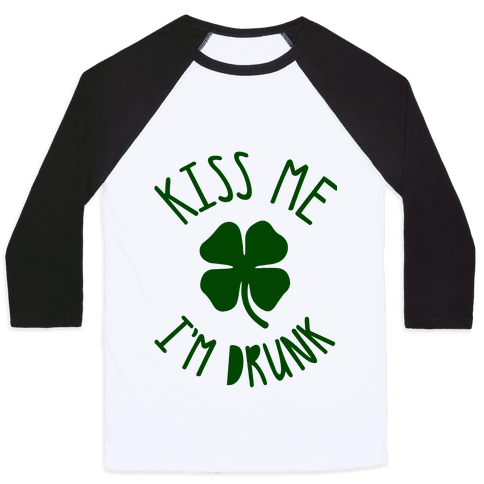 Kiss Me I'm Drunk Baseball Tee
