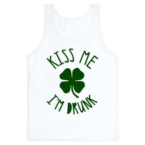 Kiss Me I'm Drunk Tank Top