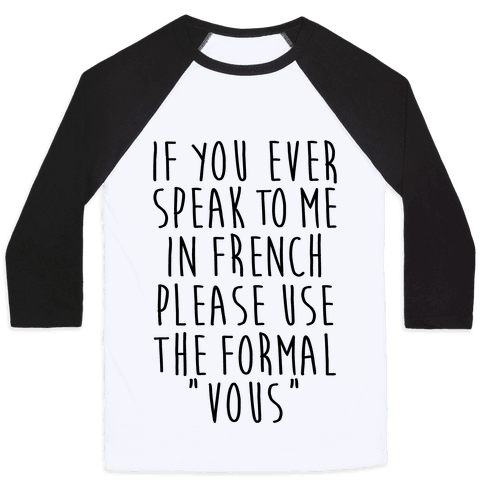 If You Speak To Me In French Baseball Tee