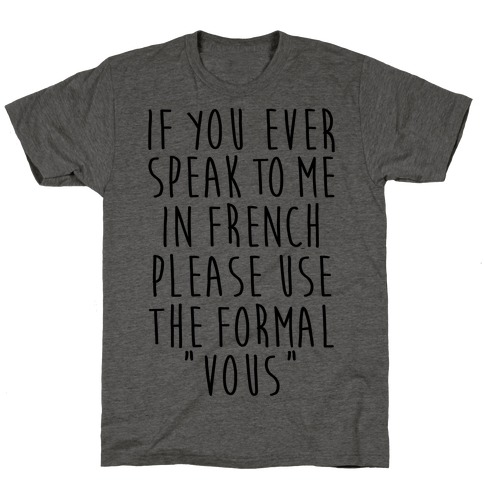 If You Speak To Me In French T-Shirt