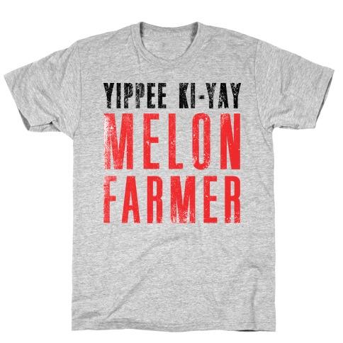 Yippee Kiy-Yay Melon Farmer T-Shirt