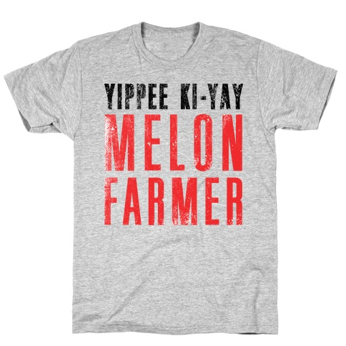 Yippee Kiy-Yay Melon Farmer Mens T-Shirt