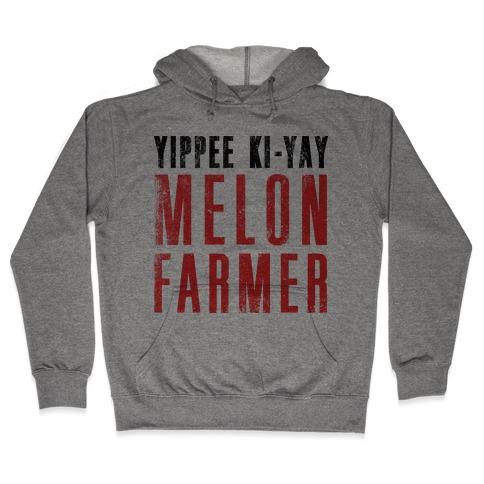 Yippee Kiy-Yay Melon Farmer Hooded Sweatshirt