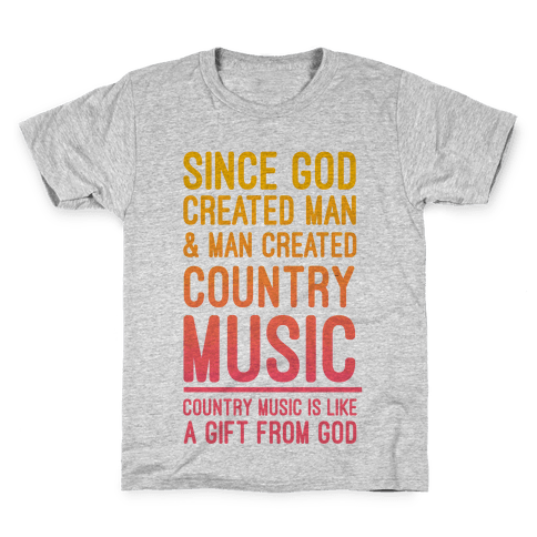 Country Music is a Gift From God Kids T-Shirt