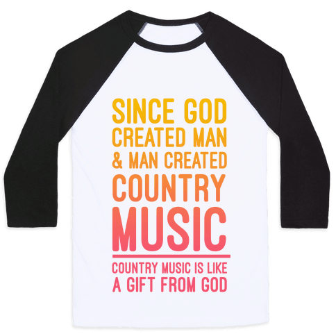 Country Music is a Gift From God Baseball Tee