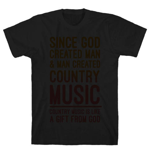 Country Music is a Gift From God Mens T-Shirt