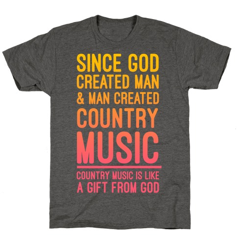 Country Music is a Gift From God T-Shirt