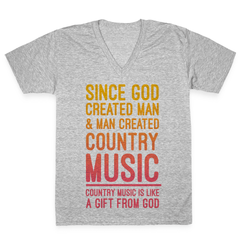Country Music is a Gift From God V-Neck Tee Shirt