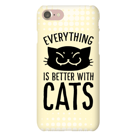 Everything is Better With Cats Phone Case