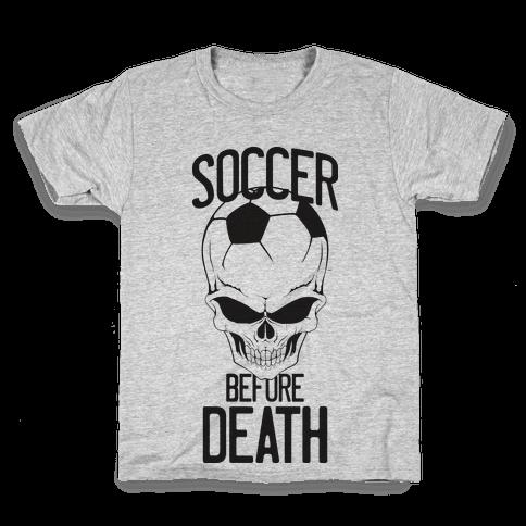 Soccer Before Death Kids T-Shirt
