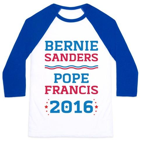 Bernie Sanders / Pope Francis 2016 Baseball Tee