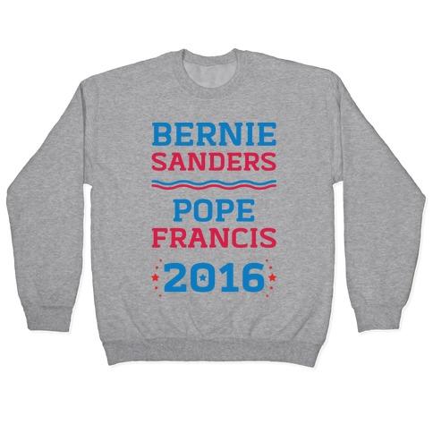 Bernie Sanders / Pope Francis 2016 Pullover