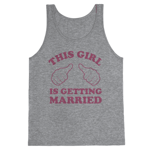 This Girl Is Getting Married Tank Top