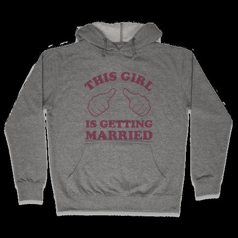 This Girl Is Getting Married Hooded Sweatshirt