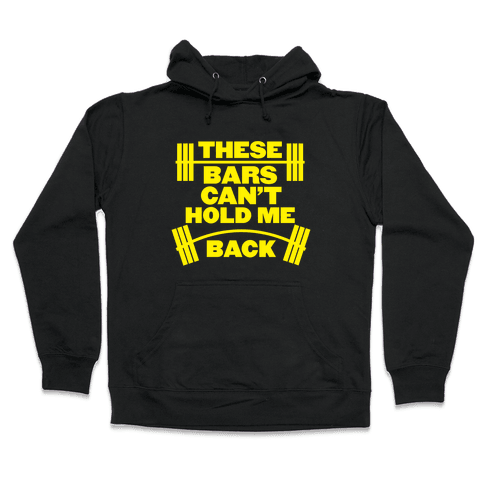 Can't Hold Me Back Hooded Sweatshirt