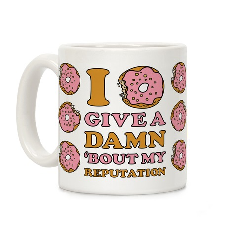 I Donut Give a Damn Bout My Reputation Coffee Mug
