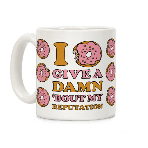 I Donut Give a Damn Bout My Reputation Coffee Mug