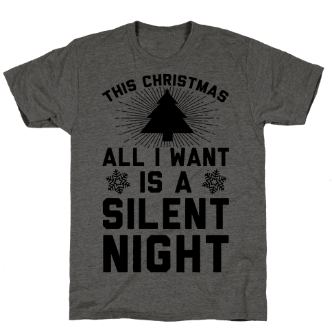 This Christmas All I Want Is A Silent Night
