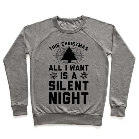 This Christmas All I Want Is A Silent Night Pullover