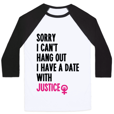 Sorry I Can't, I Have A Date With Justice