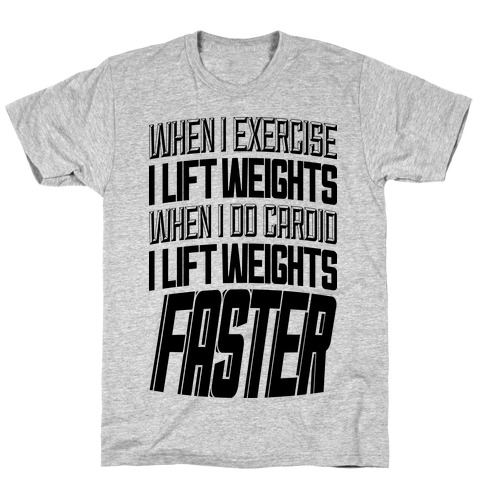 When I Exercise... T-Shirt