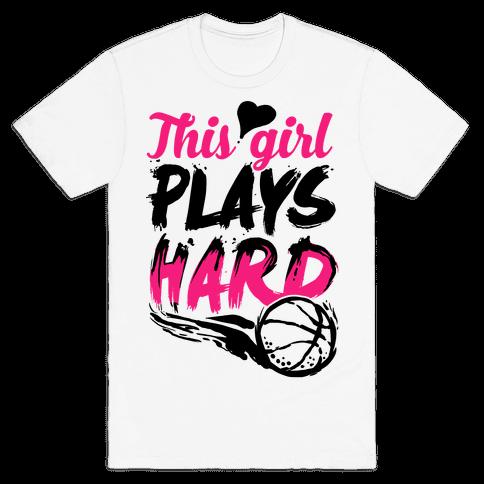 This Girl Plays Hard (Basketball) Mens T-Shirt