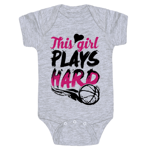 This Girl Plays Hard (Basketball) Baby Onesy