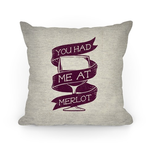 You Had Me at Merlot Pillow