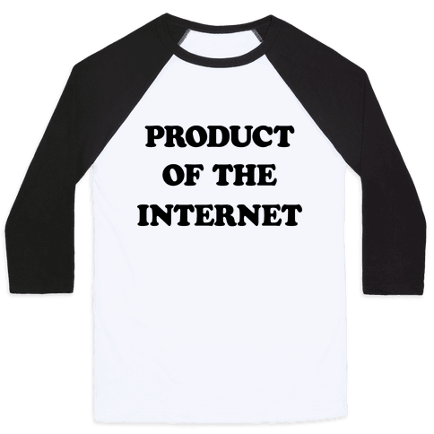 Product Of The Internet Baseball Tee