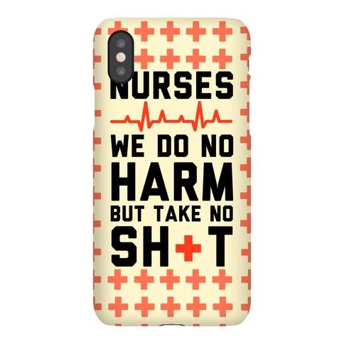 Nurses: We Do No Harm but Take No Shit Phone Case