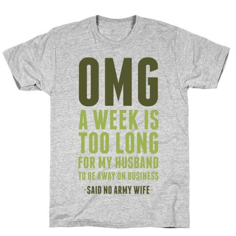 OMG Said No Military Wife T-Shirt
