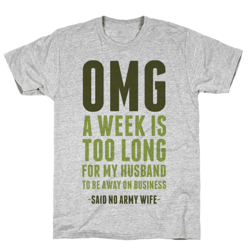 OMG Said No Military Wife Mens T-Shirt