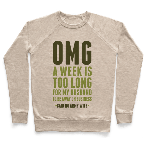 OMG Said No Military Wife Pullover