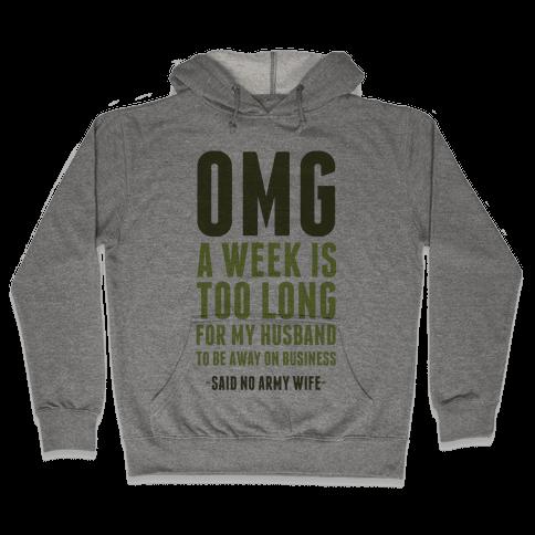 OMG Said No Military Wife Hooded Sweatshirt